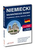Niemiecki Najwa�niejsze idiomy Przyk�adowe zdania, �wiczenia, testy
