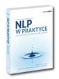 NLP w praktyce, czyli sztuka kszta�towania przysz�o�ci