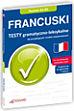 Francuski Testy gramatyczno-leksykalne dla pocz�tkuj�cych i �rednio zaawansowanych