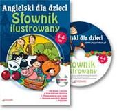 Angielski dla dzieci S�ownik ilustrowany dla dzieci w wieku 4-6 lat