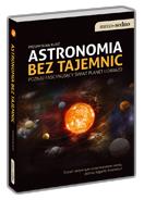 Astronomia bez tajemnic Poznaj fascynuj�cy �wiat planet i gwiazd